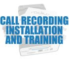 Call Recording Installation and Training Service